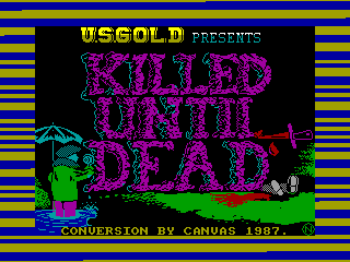 Killed Until Dead — ZX SPECTRUM GAME ИГРА